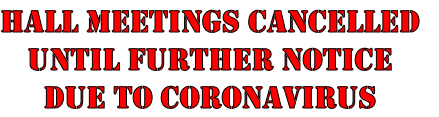 HALL Meetings Cancelled until further notice Due to Coronavirus
